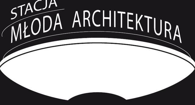 Architektura-murator rozpoczyna cykl Stacja Młoda Architektura – spotkania z młodymi architektami