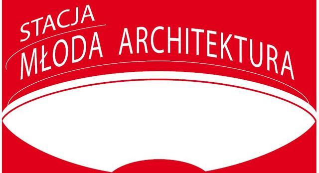 Architektura-murator zaprasza na kolejne spotkanie z cyklu Stacja Młoda Architektura