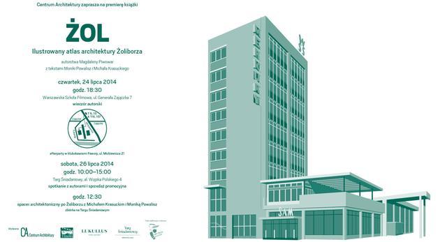 Premiera książki, pt. ŻOL - ilustrowany atlas architektury Żoliborza odbędzie się 24 lipca 2014r. w Warszawskiej Szkole Filmowej