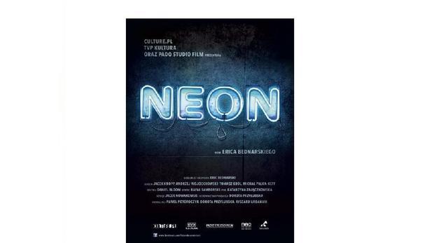 """Plakat promujący film """"NEON"""" w reżyserii Erica Bednarskiego"""