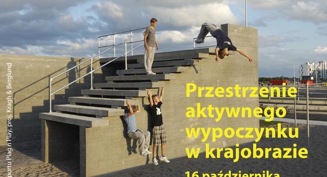Współczesna architektura krajobrazu w Warszawie. Przestrzenie aktywnego wypoczynku