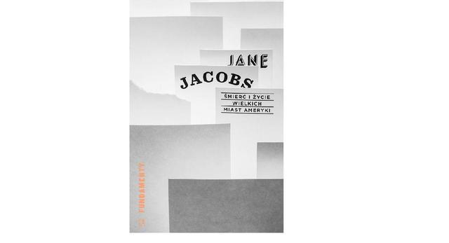 """Książka pt. """"Śmierć i życie wielkich miast Ameryki"""" autorstwa Jane Jacobs. Polska premiera 19 listopada 2014 w Warszawie  Projekt okładki: Kuba Sowiński"""