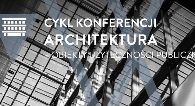 Współczesna architektura i rwitalizacja a obiekty użyteczności publicznej