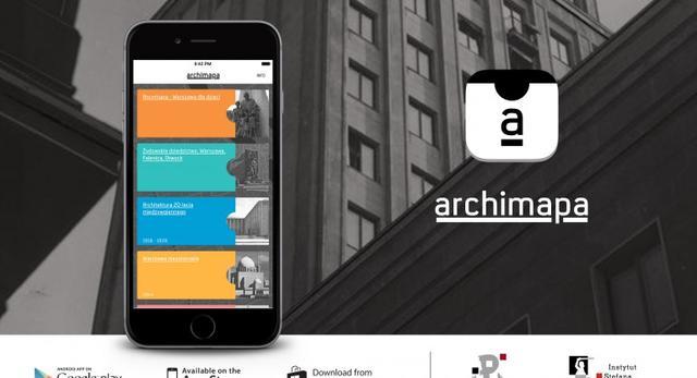 Archimapa - aplikacja na smartfony, dzięki której poznasz architekturę Warszawy XX wieku