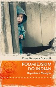 Podmiejskim do Indian. Reportaże z Meksyku