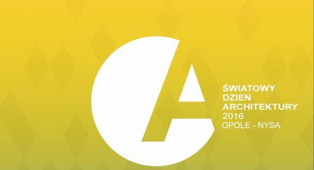 Światowy Dzień Architektury - współczesnej i nie tylko
