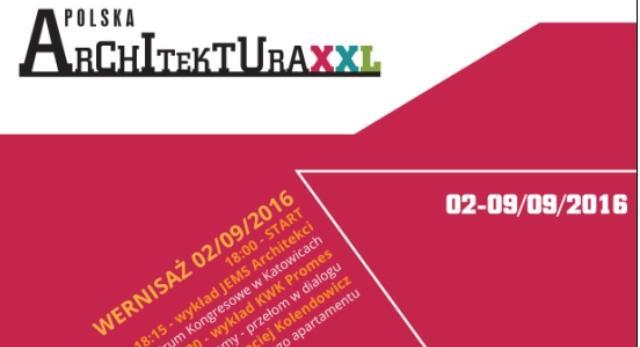 Wystawa Polska Architektura XXL, czyli największe i najważniejsze wydarzenia w Polsce