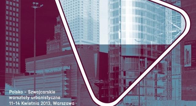 Architektura – wydarzenie! Weź udział w polsko-szwajcarskich warsztatach urbanistycznych w Warszawie