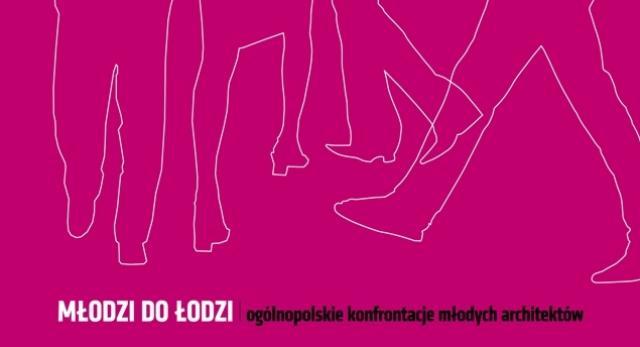 Młodzi do Łodzi rejestracja trwa! Nie przegapcie jednego z najważniejszych wydarzeń skierowanych do młodych architektów
